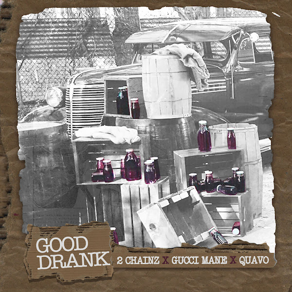 2 Chainz - Good Drank (feat. Gucci Mane & Quavo) - Single Cover