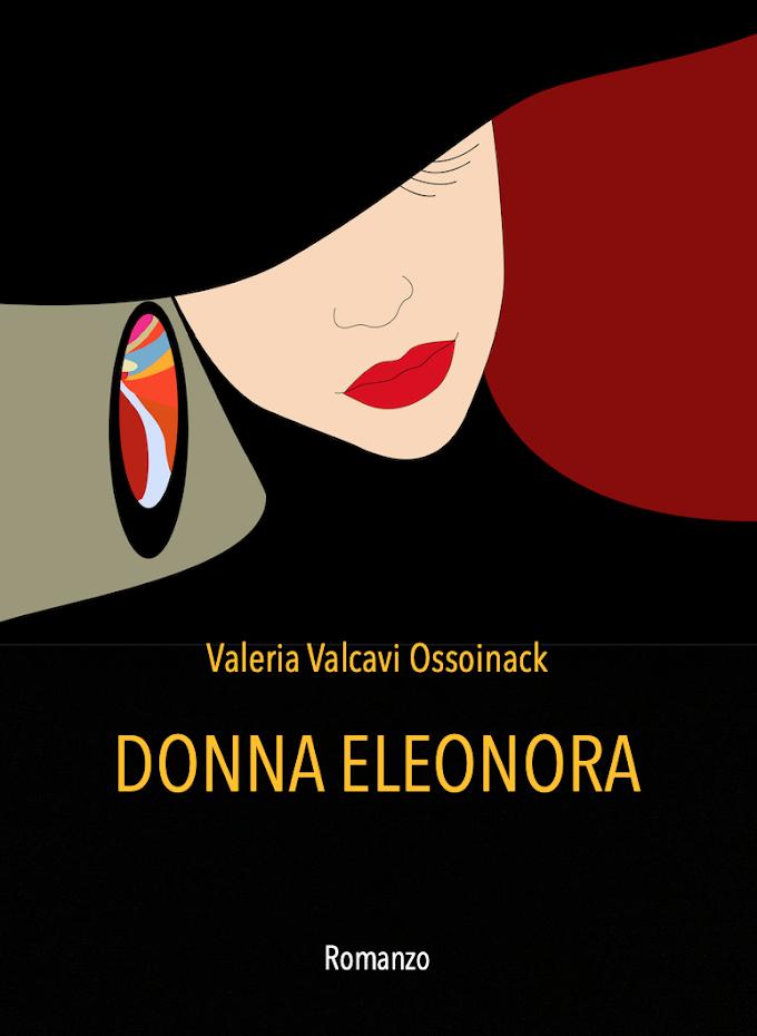 Valeria Valcavi Ossoinack pubblica il nuovo romanzo 'Donna Eleonora'