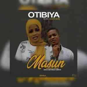 Music: Otibiya ft Uzzylion — Masun   @Otibiya_ @RealGosipCenter