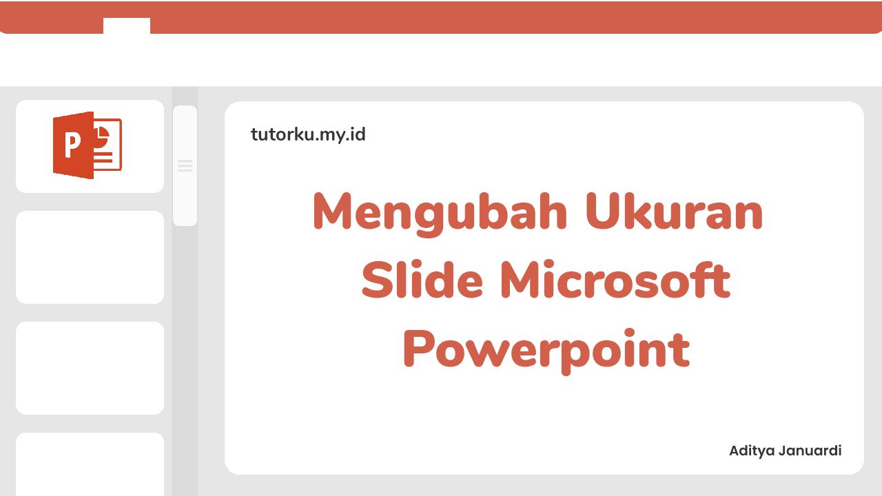 Cara Mengubah Ukuran Slide di Microsoft Powerpoint