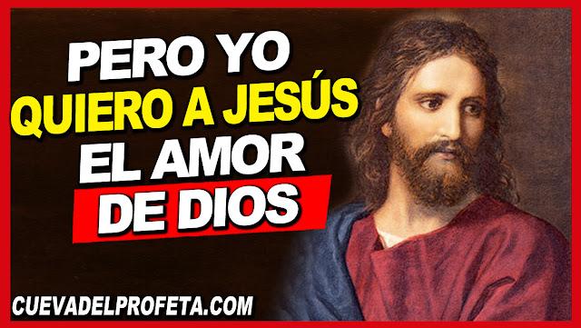 Pero yo quiero a Jesús, el amor de Dios - William Marrion Branham en Español