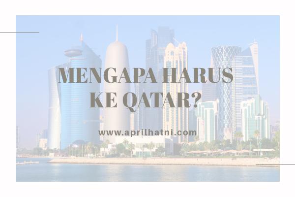 mengapa harus ke qatar