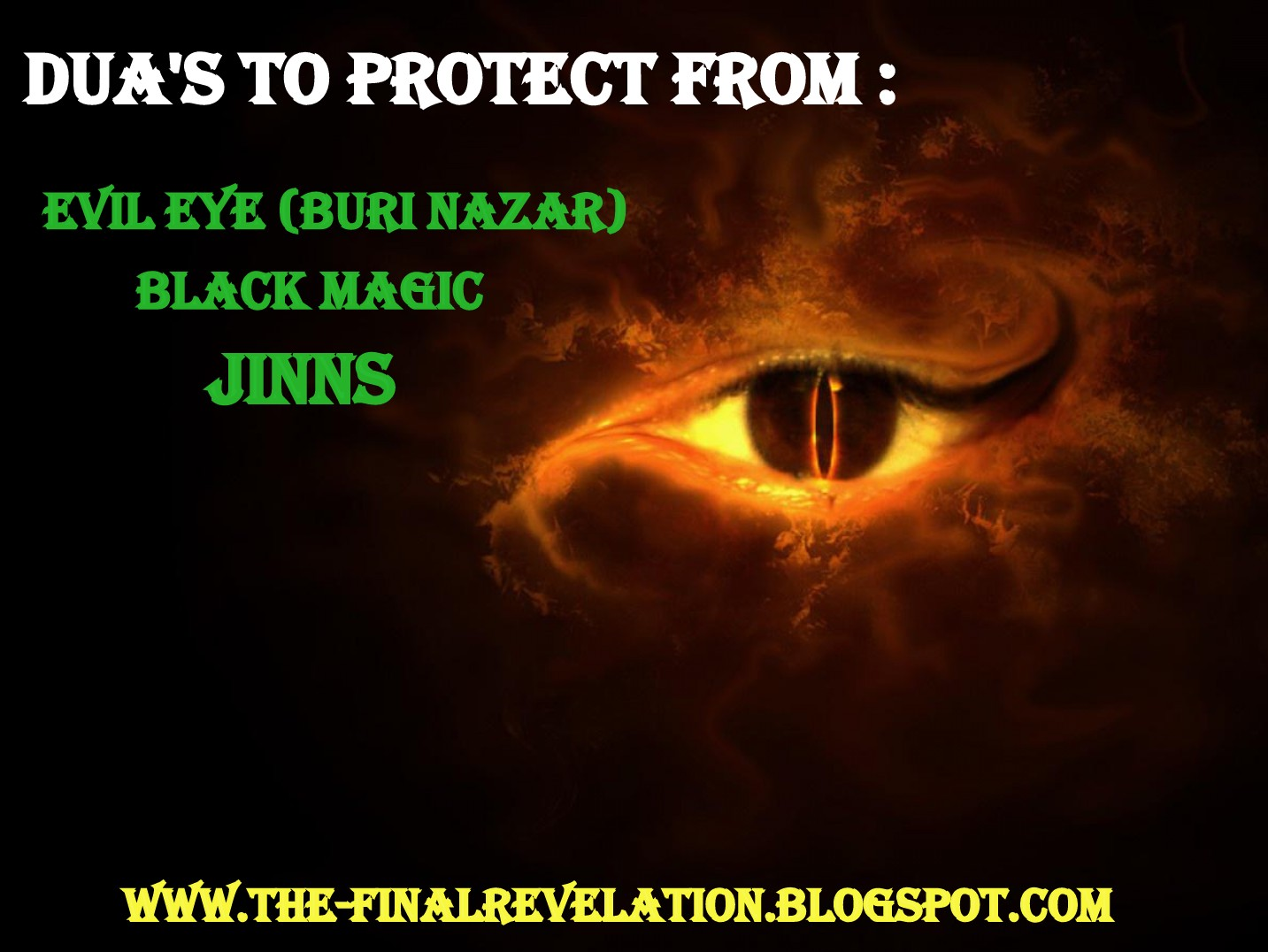 DUAS TO PROTECT FROM JINNS, EVIL EYE (BURI NAZAR) AND BLACK
