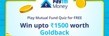Paytm Money Mutual Fund Quiz Answers Win - Rs.1500 Goldback