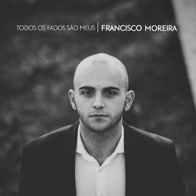 """""""Todos os Fados São Meus"""",  Francisco Moreira"""