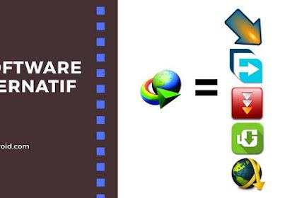 Berikut 5 Software Alternatif Selain IDM Gratis