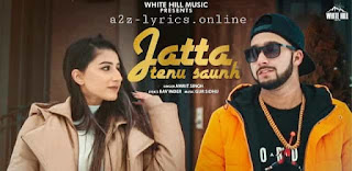 जट्टा तेनु सौंह Jatta Tenu Saunh Lyrics in Hindi | Amrit Singh