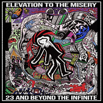 """23 And Beyond The Infinite Album """"Elevation to The Misery"""" : Post Punk X Noise Rock from Benevento Italy"""