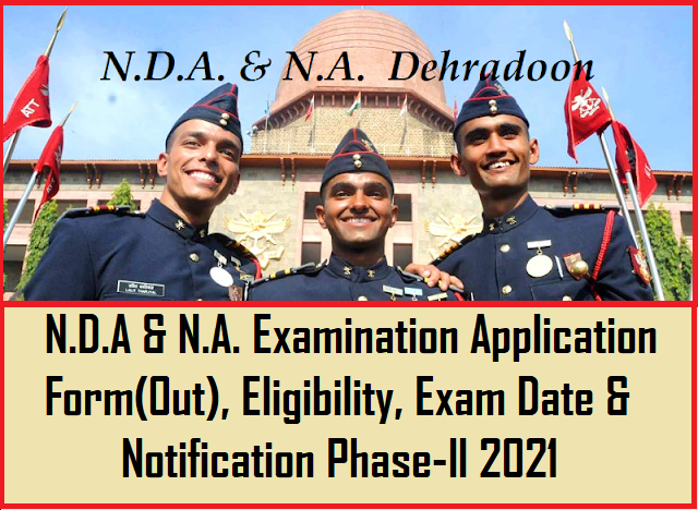 N.D.A & N.A. Examination Application Form(Out), Eligibility, Exam Date and Notification Phase-II 2021 Sarkari Result