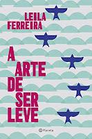 Capa do livro A arte de ser leve, de Leila Ferreira (Editora Planeta)