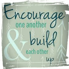 Encouraged one another and build up