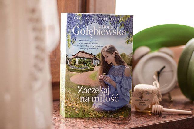 """Ilona Gołębiewska - ,,Zaczekaj na miłość"""" (recenzja)"""