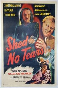 Watch Shed No Tears Online Free in HD