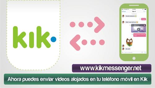 Ahora puedes enviar videos alojados en tu telefono movil en Kik