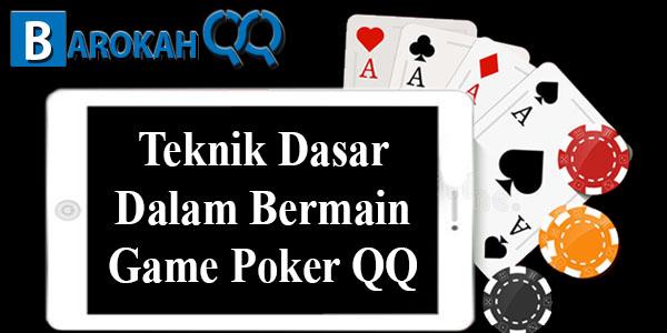 Teknik Dasar Dalam Bermain Game Poker QQ