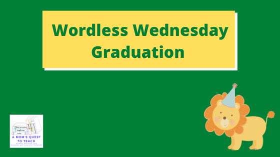 A Mom's Quest to Teach: Wordless Wednesday: Graduation - Celebrating a high school graduation; cartoon lion with a party hat