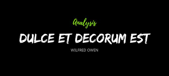 Analysis of Wilfred Owen's Dulce Et Decorum Est