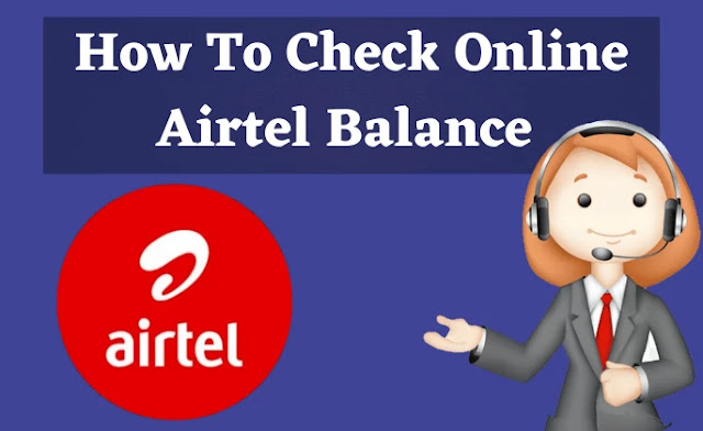 airtel balance check online, how to check balance in airtel, airtel ussd codes, airtel net balance check number, airtel 4g balance check ussd, check airtel 4g balance online 2020