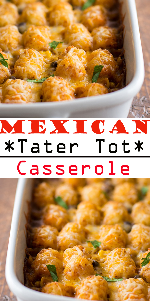 Mexican Tater Tot Casserole #Mexican #TaterTot #Casserole #MexicanTaterTotCasserole