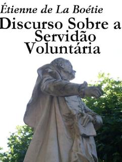 Boetie - DISCURSO SOBRE A SERVIDAO VOLUNTARIA