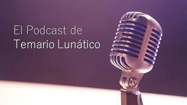 Temario Lunático anuncia el lanzamiento de su podcast
