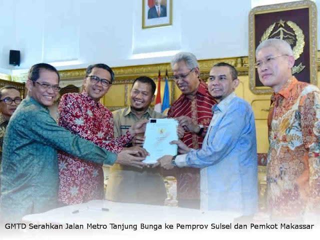 GMTD Serahkan Jalan Metro Tanjung Bunga ke Pemprov Sulsel dan Pemkot Makassar