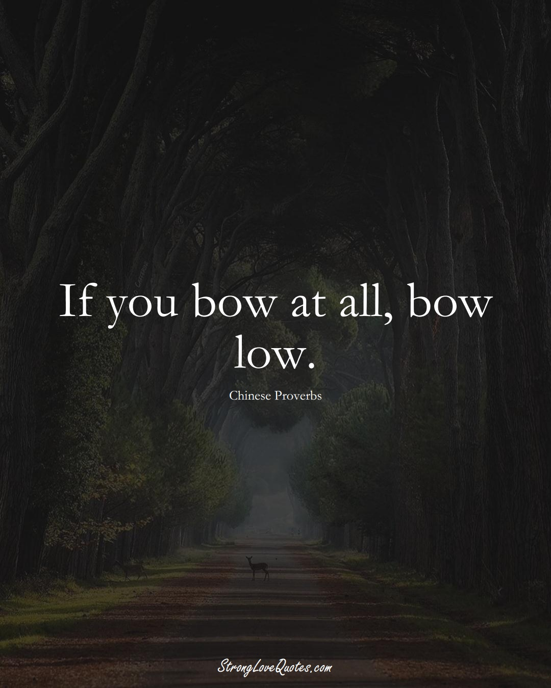 If you bow at all, bow low. (Chinese Sayings);  #AsianSayings