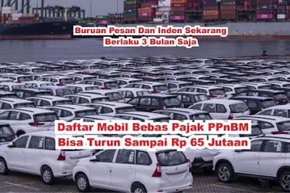 Daftar Harga Mobil Bebas PPnBM, Keringanan Diskon Pajak
