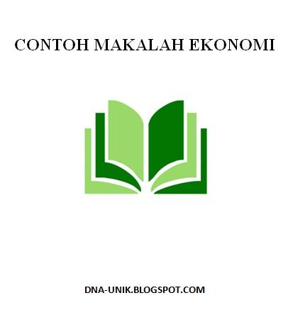 Contoh Makalah Ptk Ekonomi Contoh Makalah Ekonomi Pusat Makalah Dalam Membuat Makalah Ekonomi Tersebut Contoh Makalah Ekonomi