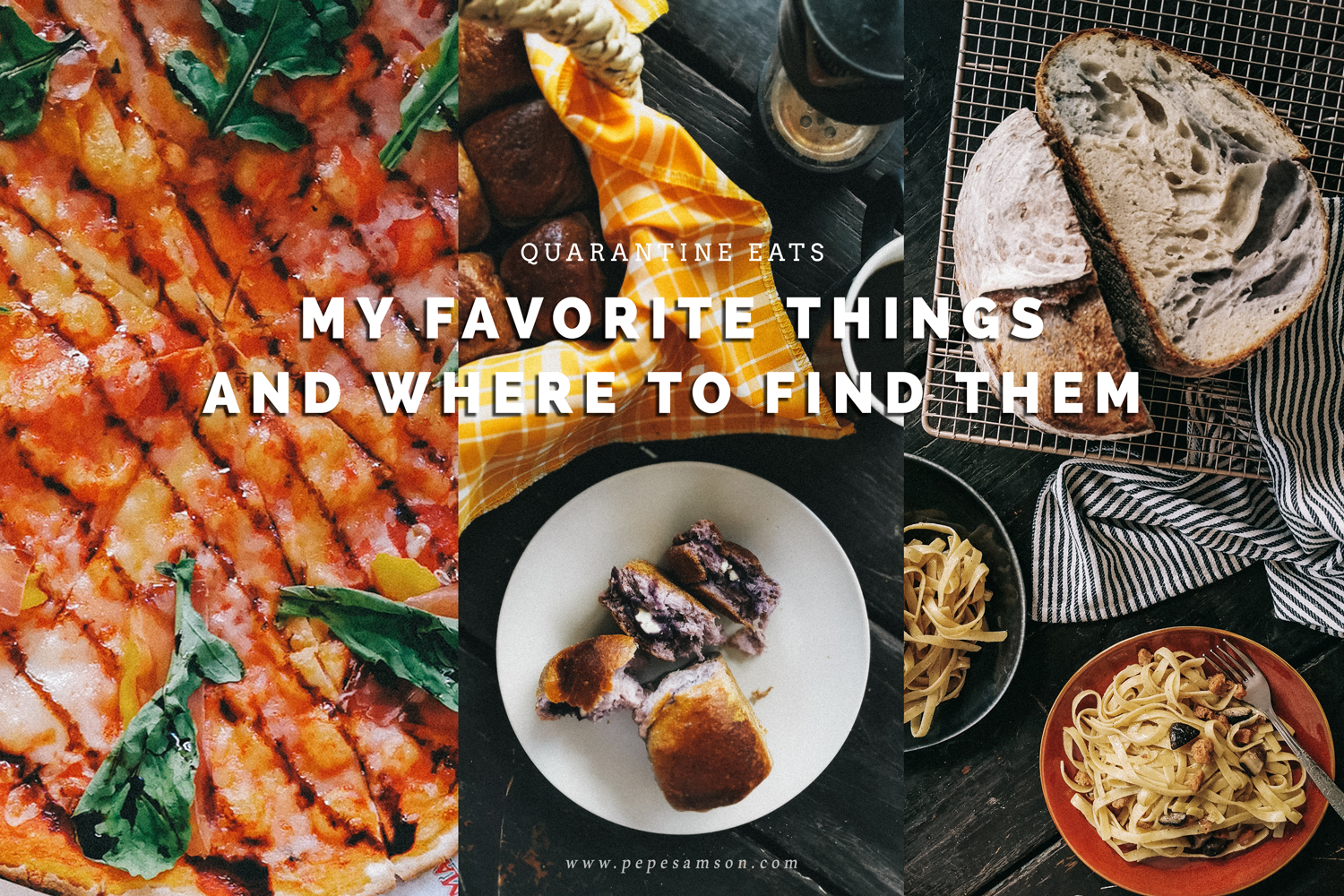 Quarantine Eats: 8 of My Favorite Things and Where to Find Them
