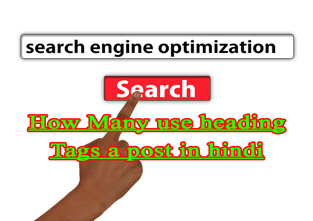 How Many use heading tags a post in hindi