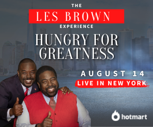 Hungry for Greatness - The Les Brown Experience