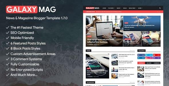 Galaxy Mag Blogger Template adalah template Blogger yang indah, kuat & fleksibel untuk situs web Berita, Majalah dan Blog. GalaxyMag benar-benar dapat disesuaikan yang memungkinkan Anda untuk membuat desain eksklusif baru dalam beberapa klik. Ini juga sangat dioptimalkan untuk memberikan Anda hasil terbaik di mesin pencari.