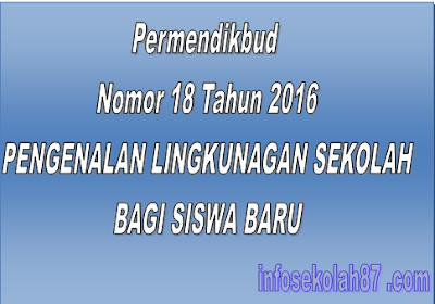 Permendikbud Nomor 18 Tahun 2016 Istilah MOS Berganti Nama