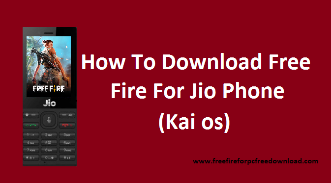 How To Download Free Fire For Jio Phone