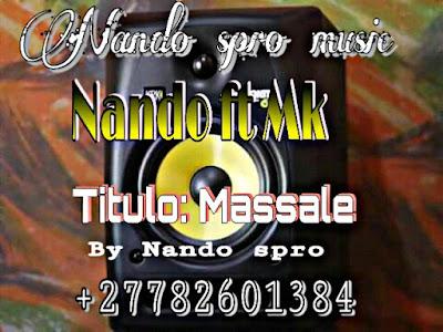 Nando's Pro feat. MK - Massale (Prod. Nando's Pro Music) 2020   Download Mp3