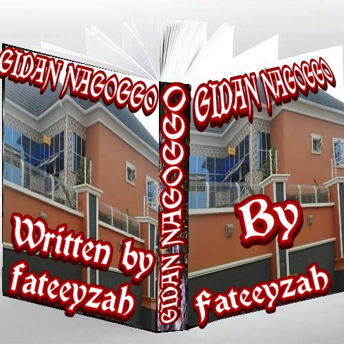 GIDAN NAGOGGO COMPLETE BY FATEEZAH