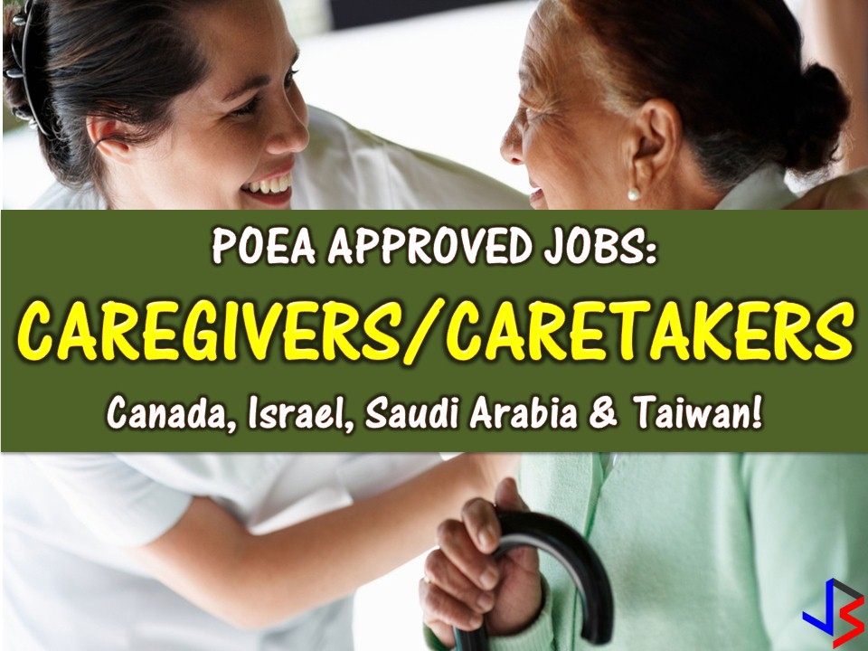 Below is the caregiver or caretaker jobs from the database or employment site of Philippine Overseas Employment Administration (POEA). Please reminded that jbsolis.com is not a recruitment agency, all information in this article is taken from POEA job posting sites and being sort out for much easier use.     The contact information of recruitment agencies is also listed. Just click your desired jobs to view the recruiter's info where you can ask a further question and send your application. Any transaction entered with the following recruitment agencies is at applicants risk and account.