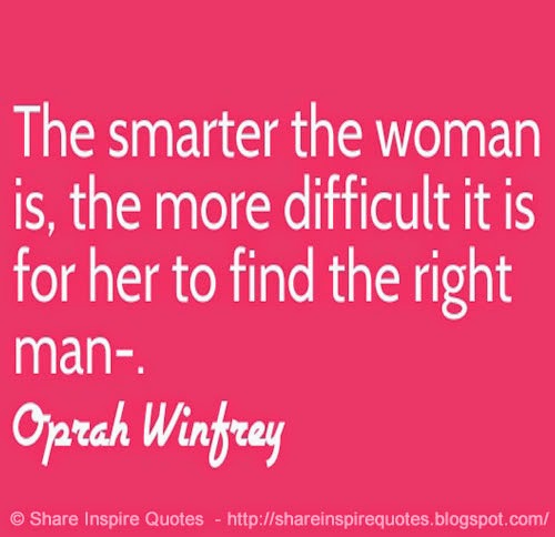 The Smarter The Woman Is The More Difficult It Is For Her To Find