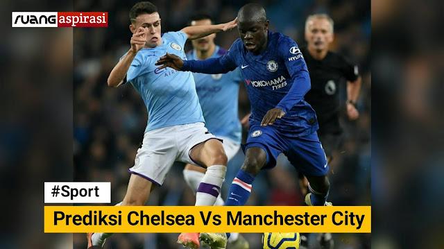 Prediksi Big Match Liga Inggris Chelsea vs Manchester City 26/06/2020