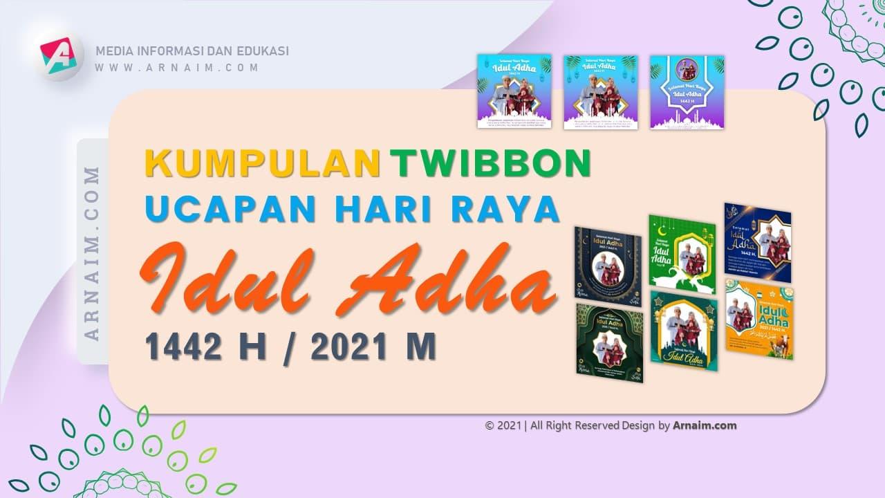 ARNAIM.COM  - KUMPULAN TWIBBON UCAPAN HARI RAYA IDUL ADHA 1442 H