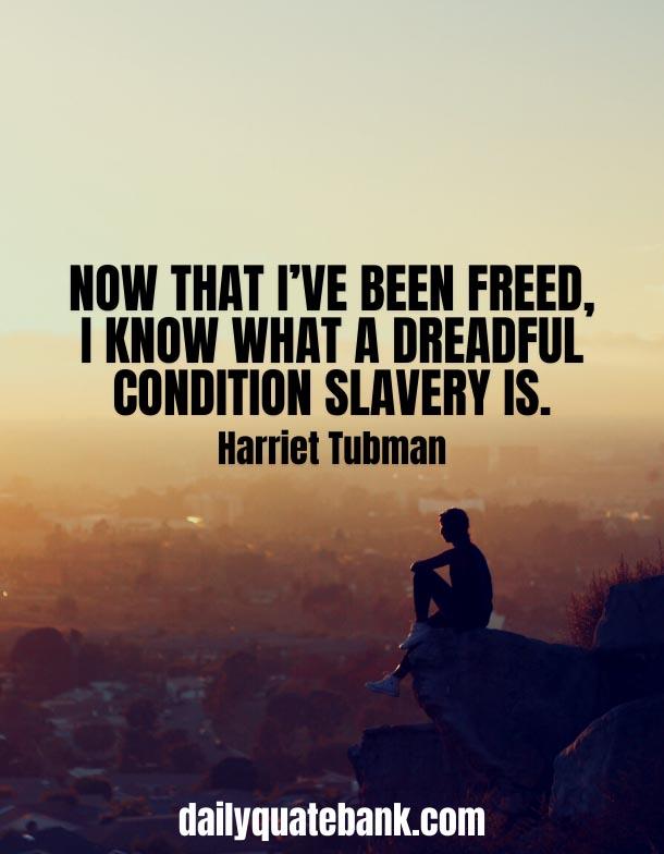 Harriet Tubman Quotes On Slavery