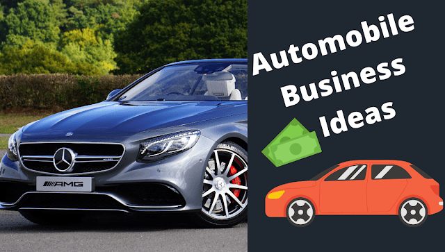 Top 17 Small Automobile Business Ideas to start in 2020