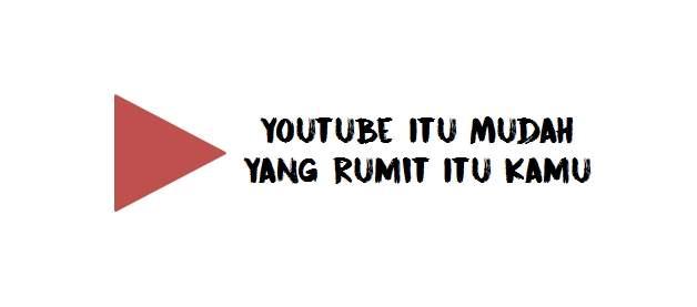 Belajar Youtube Itu Mudah