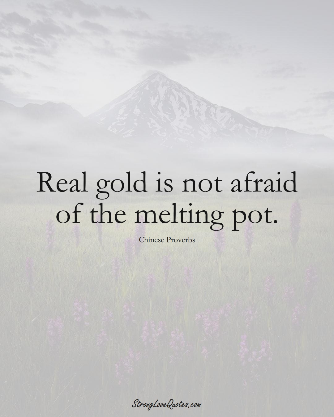 Real gold is not afraid of the melting pot. (Chinese Sayings);  #AsianSayings