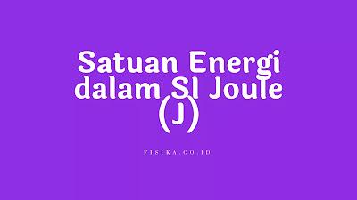 Satuan Energi dalam SI