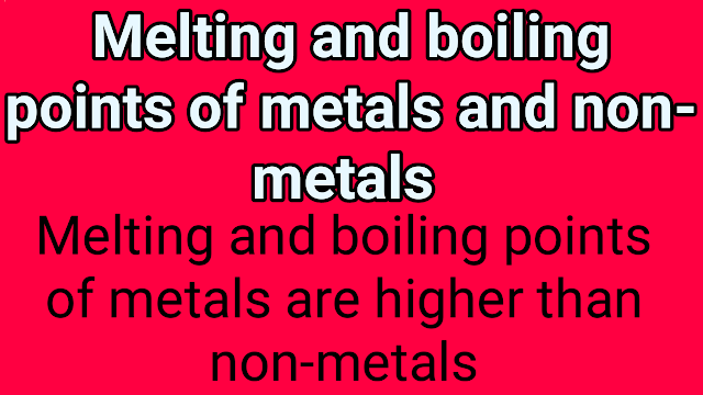 melting and boiling points of metals and non-metals