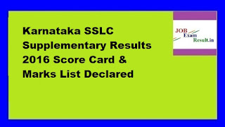 Karnataka SSLC Supplementary Results 2016 Score Card & Marks List Declared