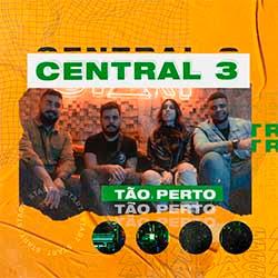 Baixar Música Gospel Tão Perto - Central 3 Mp3