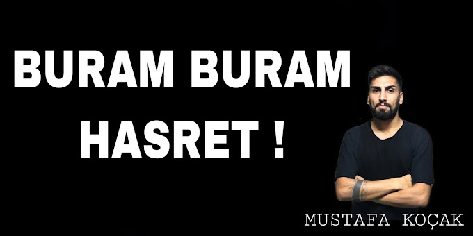 BURAM BURAM HASRET !